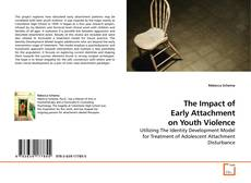 Bookcover of The Impact of Early Attachment on Youth Violence