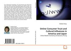 Bookcover of Online Consumer Trust and Cultural Influences in America and Japan