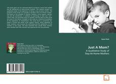 Bookcover of Just A Mom?