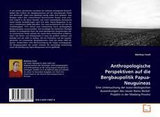 Anthropologische Perspektiven auf die Bergbaupolitik Papua-Neuguineas kitap kapağı