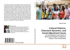 Copertina di Cultural Patterns, Classroom Dynamics, and Social Adjustment Issues