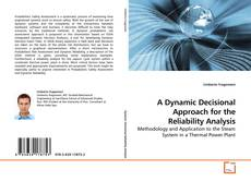 Bookcover of A Dynamic Decisional Approach for the Reliability Analysis