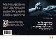 Bookcover of Contact Experiences Influencing Positive Attitudes toward Gay Men