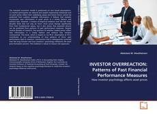Bookcover of INVESTOR OVERREACTION: Patterns of Past Financial Performance Measures