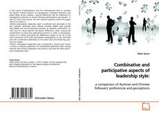 Bookcover of Combinative and participative aspects of leadership style: