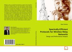 Couverture de Spectrally-Efficient Protocols for Wireless Relay Networks
