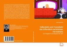 Buchcover von Selbstbild und Fremdbild des öffentlich-rechtlichen Fernsehens