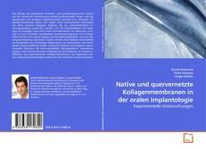 Native und quervernetzte Kollagenmembranen in der oralen Implantologie kitap kapağı