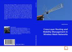 Cross-Layer Routing and Mobility Management In Wireless Mesh Networks的封面