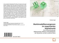 Copertina di Marktmodellkonvergenzen im organisierten Kapitalmarkt