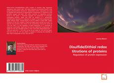 Bookcover of Disulfide/Dithiol redox titrations of proteins