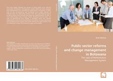 Capa do livro de Public sector reforms and change management in Botswana