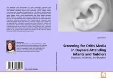 Capa do livro de Screening for Otitis Media in Daycare-Attending Infants and Toddlers