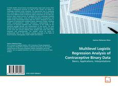 Bookcover of Multilevel Logistic Regression Analysis of Contraceptive Binary Data