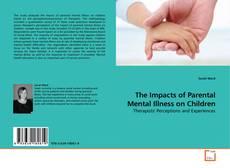 The Impacts of Parental Mental Illness on Children kitap kapağı
