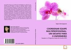 Bookcover of COORDENAR EQUIPE MULTIPROFISSIONAL: UM DESAFIO PARA O ENFERMEIRO