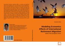 Bookcover of Modeling Economics Effects of International Retirement Migration