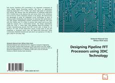 Designing Pipeline FFT Processors using 3DIC Technology的封面