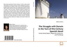 The Struggle with Darwin in the Turn-of-the-Century Spanish Novel kitap kapağı