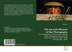 Bookcover of The use and influence of War Photography
