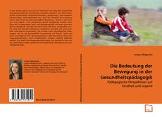 Bookcover of Die Bedeutung der Bewegung in der Gesundheitspädagogik