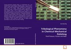 Bookcover of Tribological Phenomena in Chemical Mechanical  Polishing