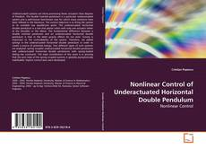 Bookcover of Nonlinear Control of Underactuated Horizontal Double Pendulum