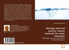 Buchcover von Moringa seed and pumice: natural materials for water treatment