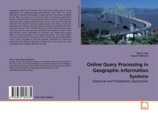 Bookcover of Online Query Processing in Geographic Information Systems