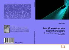 Bookcover of Two African American Choral Conductors