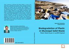 Biodegradation of Plastic in Municipal Solid Waste kitap kapağı