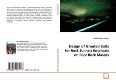 Couverture de Design of Grouted Bolts for Rock Tunnels Emphasis on Poor Rock Masses