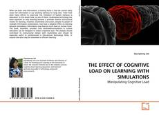 Bookcover of THE EFFECT OF COGNITIVE LOAD ON LEARNING WITH SIMULATIONS
