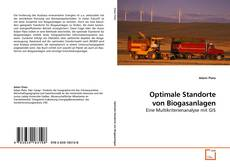 Couverture de Optimale Standorte von Biogasanlagen