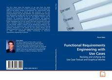 Couverture de Functional Requirements Engineering with Use Cases