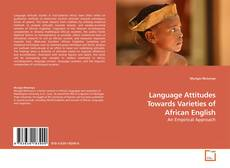 Bookcover of Language Attitudes Towards Varieties of African English