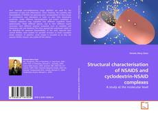 Bookcover of Structural characterisation of NSAIDS and cyclodextrin-NSAID complexes