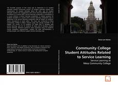 Bookcover of Community College Student Attitudes Related to Service Learning