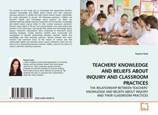 Bookcover of TEACHERS' KNOWLEDGE AND BELIEFS ABOUT INQUIRY AND CLASSROOM PRACTICES