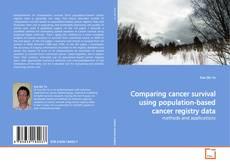 Borítókép a  Comparing cancer survival using population-based cancer registry data - hoz