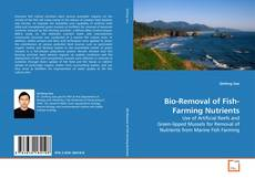 Bookcover of Bio-Removal of Fish-Farming Nutrients