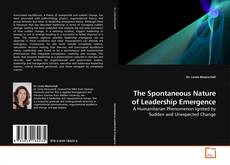 Bookcover of The Spontaneous Nature of Leadership Emergence