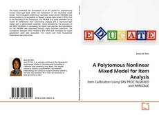 Bookcover of A Polytomous Nonlinear Mixed Model for Item Analysis