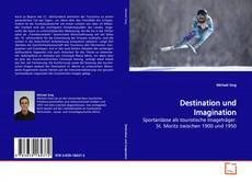Bookcover of Destination und Imagination