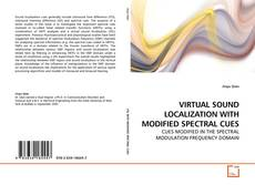 Bookcover of VIRTUAL SOUND LOCALIZATION WITH MODIFIED SPECTRAL CUES