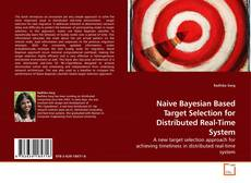 Bookcover of Naive Bayesian Based Target Selection for Distributed Real-Time System
