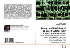 Bookcover of Design and Modeling of PLL Based CDR for Inter Chip Communications