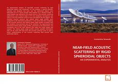 Bookcover of NEAR-FIELD ACOUSTIC SCATTERING BY RIGID SPHEROIDAL OBJECTS