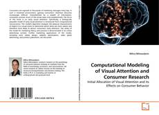 Обложка Computational Modeling of Visual Attention and Consumer Research