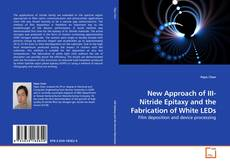 Bookcover of New Approach of III-Nitride Epitaxy and the Fabrication of White LEDs